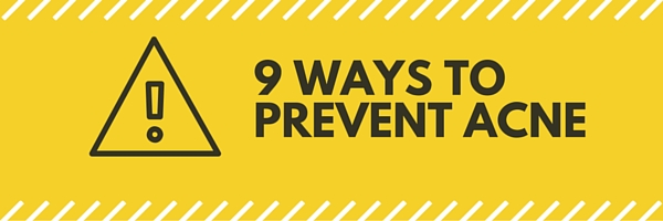 9 WAYS TO PREVENT ACNE